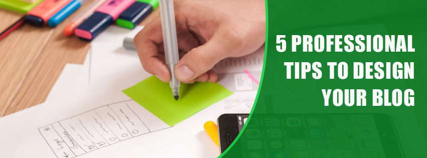 5 professional tips to design your blog